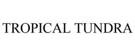 TROPICAL TUNDRA