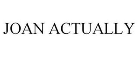 JOAN ACTUALLY