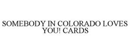 SOMEBODY IN COLORADO LOVES YOU! CARDS