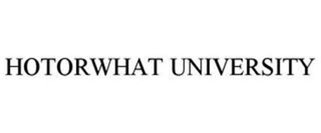 HOTORWHAT UNIVERSITY