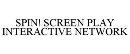 SPIN! SCREEN PLAY INTERACTIVE NETWORK