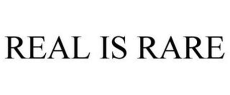 REAL IS RARE