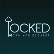 LOCKED CAN YOU ESCAPE?