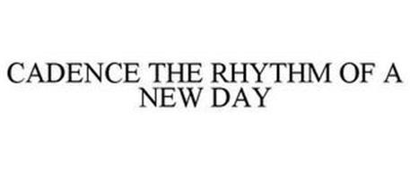 CADENCE THE RHYTHM OF A NEW DAY