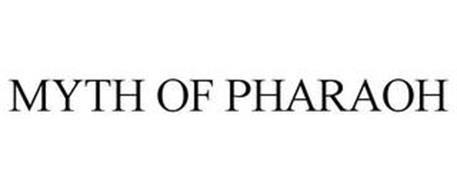 MYTH OF PHARAOH