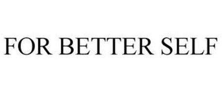 FOR BETTER SELF