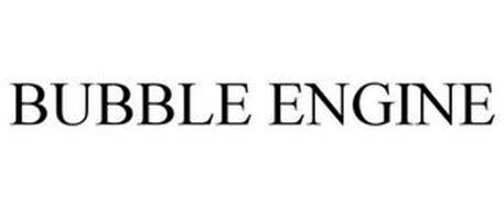 BUBBLE ENGINE
