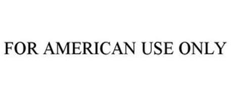 FOR AMERICAN USE ONLY