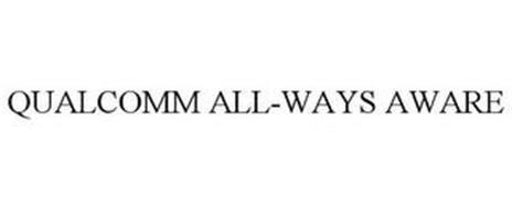 QUALCOMM ALL-WAYS AWARE