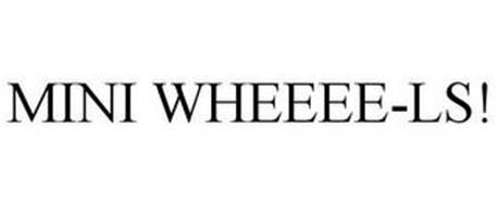 MINI WHEEEE-LS!
