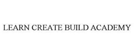 LEARN CREATE BUILD ACADEMY
