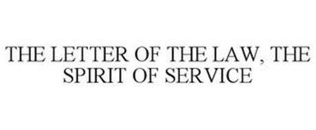 THE LETTER OF THE LAW. THE SPIRIT OF SERVICE.