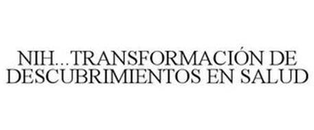 NIH...TRANSFORMACIÓN DE DESCUBRIMIENTOSEN SALUD