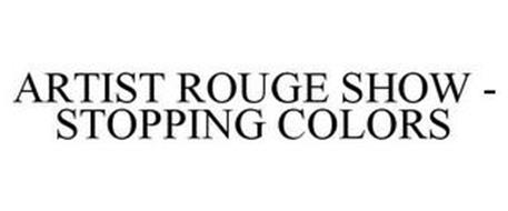 ARTIST ROUGE SHOW - STOPPING COLORS