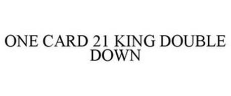ONE CARD 21 KING DOUBLE DOWN