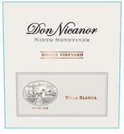 DON NICANOR NIETO SENETINER SINGLE VINEYARD VILLA BLANCA DESDE 1888