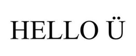 HELLO Ü