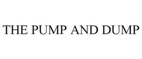 THE PUMP AND DUMP