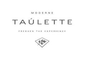 MODERNE TAULETTE FRESHEN THE EXPERIENCE