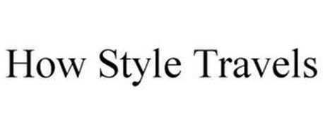 HOW STYLE TRAVELS
