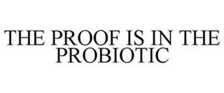 THE PROOF IS IN THE PROBIOTIC