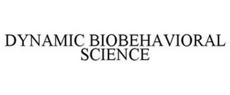 DYNAMIC BIOBEHAVIORAL SCIENCE