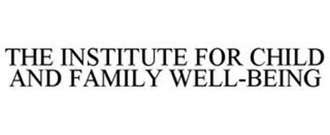THE INSTITUTE FOR CHILD AND FAMILY WELL-BEING