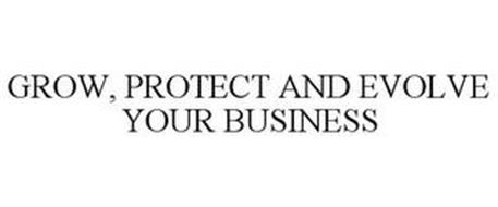 GROW, PROTECT AND EVOLVE YOUR BUSINESS