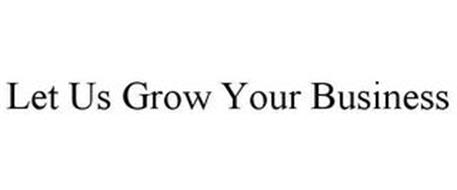 LET US GROW YOUR BUSINESS