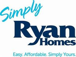 SIMPLY RYAN HOMES EASY. AFFORDABLE. SIMPLY YOURS.