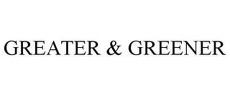 GREATER & GREENER