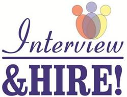 INTERVIEW &HIRE!