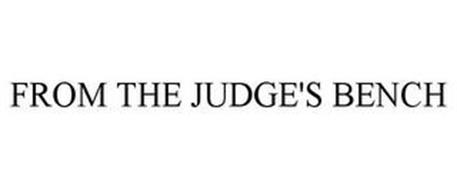 FROM THE JUDGE'S BENCH