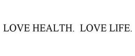 LOVE HEALTH. LOVE LIFE.