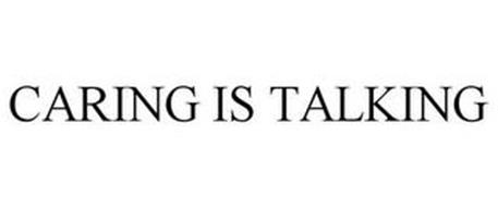 CARING IS TALKING