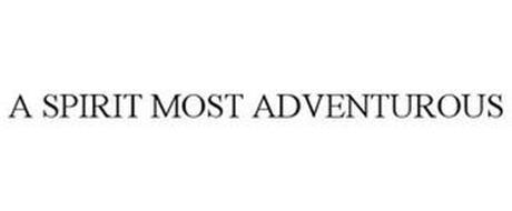 A SPIRIT MOST ADVENTUROUS