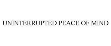 UNINTERRUPTED PEACE OF MIND