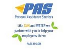PAS PERSONAL ASSISTANCE SERVICES LIKE SUN AND WATER WE PARTNER WITH YOU TO HELP YOUR EMPLOYEES THRIVE PASEAP.COM