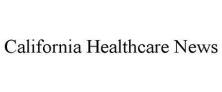 CALIFORNIA HEALTHCARE NEWS