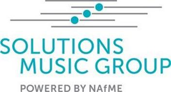 SOLUTIONS MUSIC GROUP POWERED BY NAFME