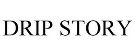 DRIP STORY