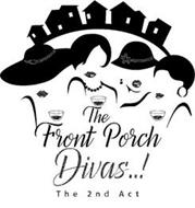 THE FRONT PORCH DIVAS..! THE 2ND ACT