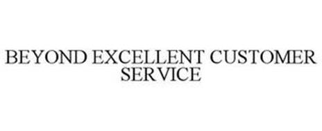 BEYOND EXCELLENT CUSTOMER SERVICE