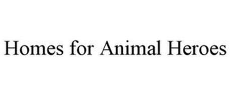 HOMES FOR ANIMAL HEROES