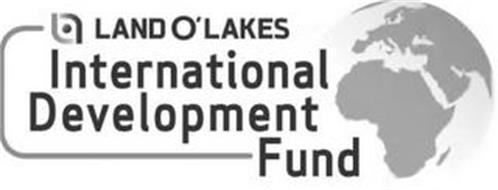 LAND O'LAKES INTERNATIONAL DEVELOPMENT FUND