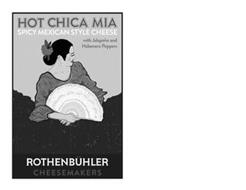 HOT CHICA MIA SPICY MEXICAN STYLE  CHEESE WITH JALAPEÑO AND HABANERO PEPPERS ROTHENBÜHLER CHEESEMAKERS