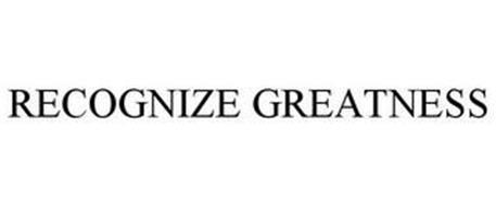 RECOGNIZE GREATNESS