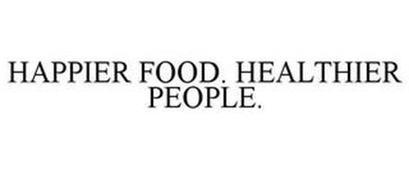 HAPPIER FOOD. HEALTHIER PEOPLE.