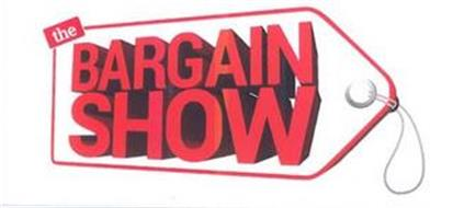 THE BARGAIN SHOW