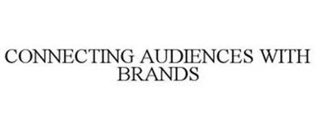 CONNECTING AUDIENCES WITH BRANDS